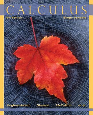 Calculus By Hughes-Hallett, Deborah/ Gleason, Andrew M./ McCallum, William G./ Lomen, David O./ Lovelock, David