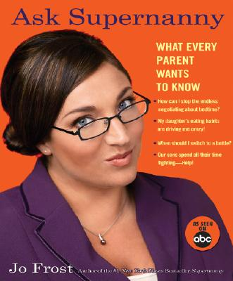 Ask Supernanny By Frost, Jo