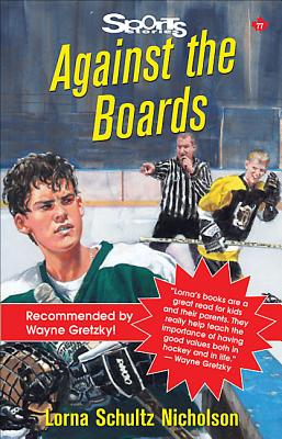 Against the Boards By Nicholson, Lorna Schultz